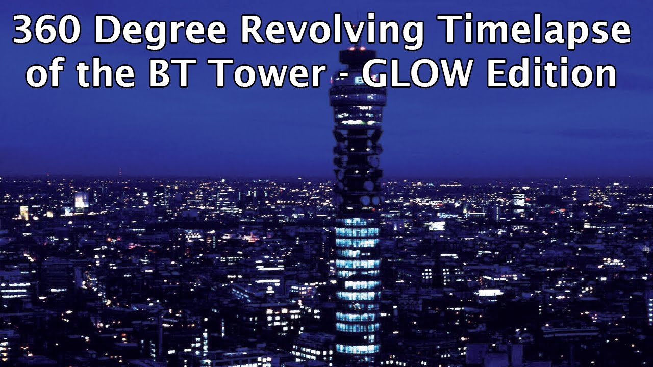 BT Tower – 360 Degrees Timelapse video – Night Shot with Glow filter